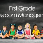 KISS – Classroom Management for 1st Grade Teachers