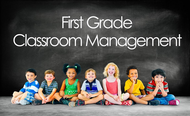 1st Grade Classroom Management