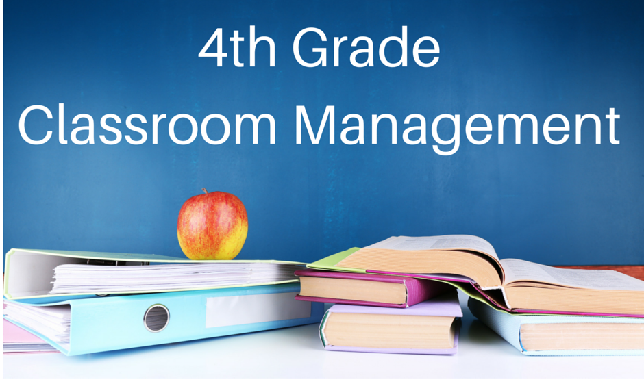 4th Grade classroom management