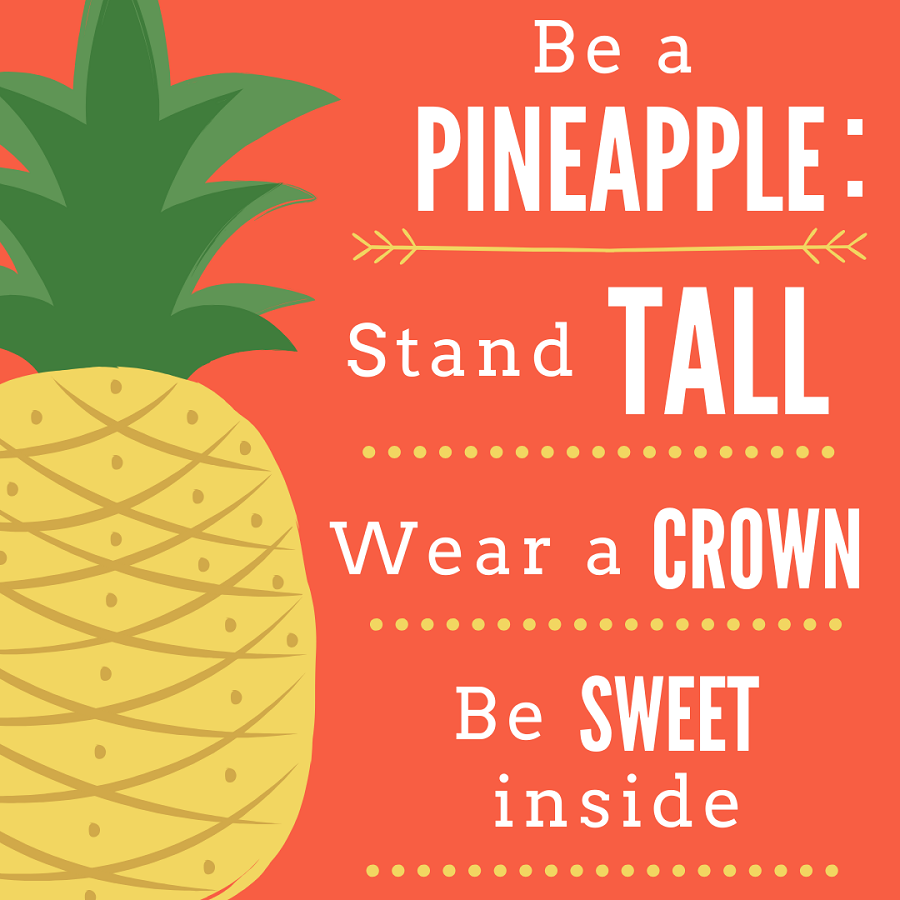 be a pinapple inspirational quote