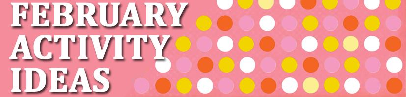 february activity ideas